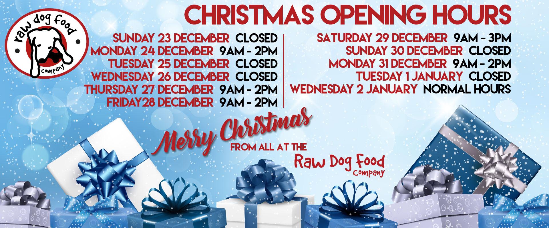 Raw Dog Food Company Christmas OPening Times 2018